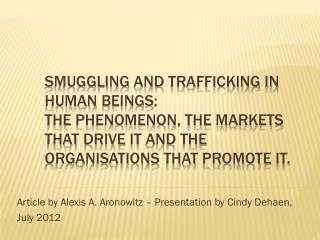 Smuggling  and  Trafficking  in  Human Beings :  The  Phenomenon , The Markets  that  Drive  it  and The  Organisations