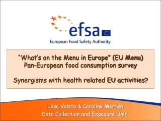 """What's on the Menu in Europe"" (EU Menu) Pan-European food consumption survey Synergisms with health related EU activit"