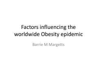 Factors influencing the worldwide Obesity epidemic