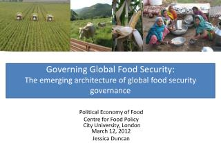 Governing Global Food Security:  The emerging architecture of global food security governance