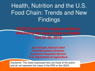 Health, Nutrition and the U.S. Food Chain: Trends and New Findings