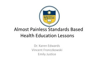 Almost Painless Standards Based Health Education Lessons