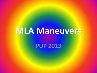 MLA Maneuvers
