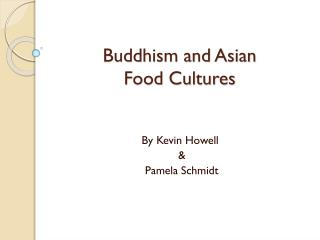 Buddhism and Asian  Food Cultures
