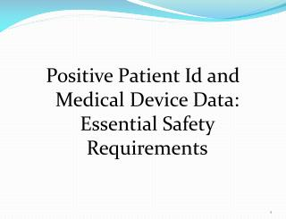 Positive Patient Id and Medical Device Data:  Essential Safety Requirements