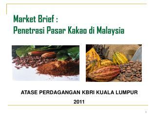 Market Brief : Penetrasi Pasar Kakao di  Malaysia