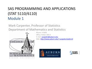 SAS PROGRAMMING AND APPLICATIONS (STAT  5110/6110) Module 1
