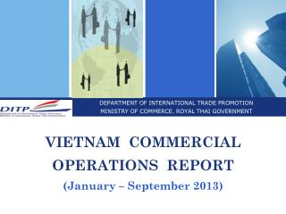 DEPARTMENT OF INTERNATIONAL TRADE PROMOTION  MINISTRY OF COMMERCE. ROYAL THAI GOVERNMENT
