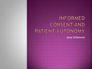 Informed consent  and  patient autonomy