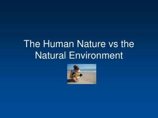 The Human Nature vs the Natural Environment by University of ...