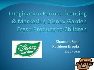 Imagination Farms: Licensing & Marketing Disney Garden Fresh Produce to Children