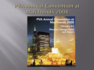 PVA Annual Convention at MariTrends 2008