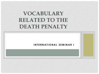 Vocabulary  related to the  Death Penalty