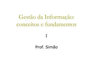 Gestão da Informação: conceitos e fundamentos