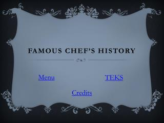 Famous Chef's History