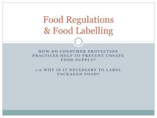 Food Regulations  & Food Labelling