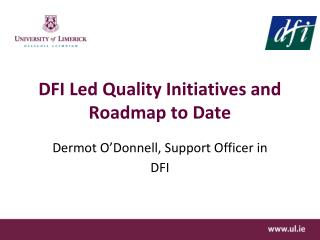 DFI Led Quality Initiatives and Roadmap to Date