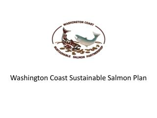 Washington Coast Sustainable Salmon Plan