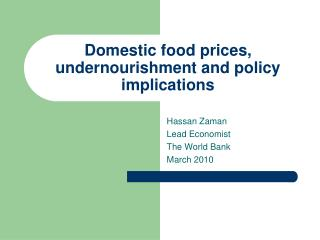 Domestic food prices, undernourishment and policy implications