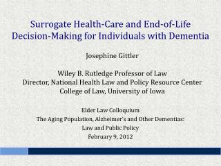 Elder Law Colloquium The Aging Population, Alzheimer's and Other Dementias: Law and Public Policy February 9 ,  2012