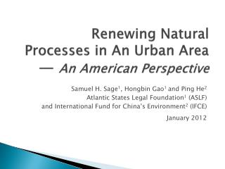 Renewing Natural Processes in An Urban Area —  An American Perspective