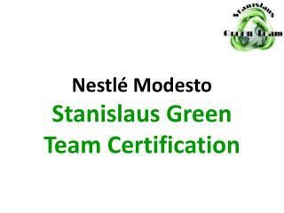 Nestlé  Modesto Stanislaus Green Team  Certification