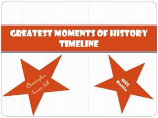 Greatest moments of history timeline