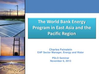 The World Bank Energy Program in East Asia and the Pacific Region