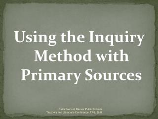 Using the Inquiry Method with Primary Sources