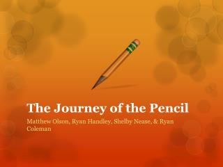 The Journey of the Pencil