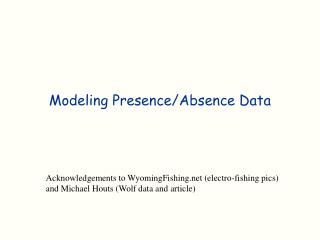 Modeling Presence/Absence Data