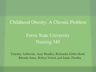 Childhood Obesity: A Chronic Problem  Ferris State University Nursing 340