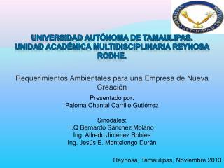 Universidad Autónoma de Tamaulipas. Unidad Académica Multidisciplinaria Reynosa  Rodhe.