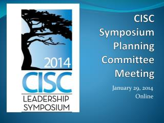 CISC Symposium Planning Committee Meeting