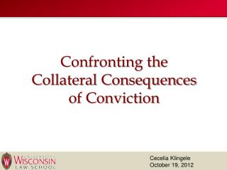 Confronting the  Collateral Consequences  of Conviction