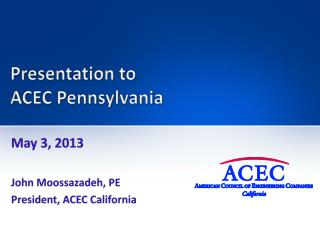 Presentation to ACEC Pennsylvania