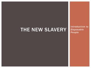 The New Slavery
