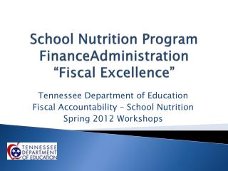 "School Nutrition Program  FinanceAdministration ""Fiscal Excellence"""