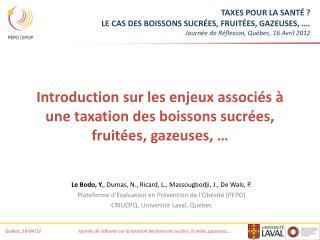 Introduction sur les enjeux associ�s � une taxation des boissons sucr�es, fruit�es, gazeuses, �