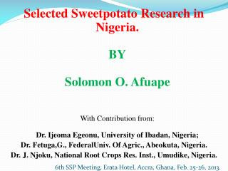 Selected Sweetpotato  Research in Nigeria. BY Solomon O.  Afuape With Contribution from: Dr.  Ijeoma Egeonu , Universit
