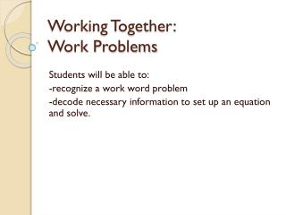 Working Together:  Work Problems