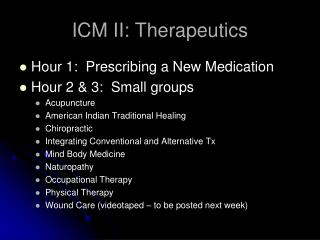 ICM II: Therapeutics