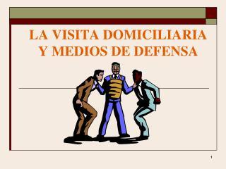 LA VISITA DOMICILIARIA Y MEDIOS DE DEFENSA