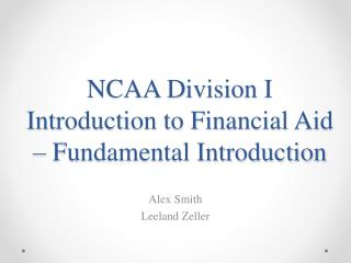 NCAA Division I Introduction to Financial Aid � Fundamental Introduction