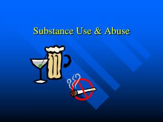 Substance Use & Abuse