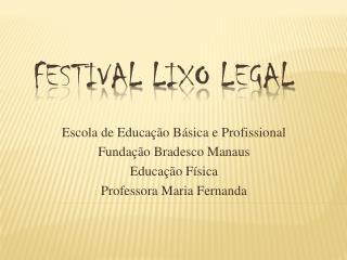FESTIVAL LIXO LEGAL