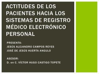 ACTITUDES DE LOS PACIENTES HACIA LOS SISTEMAS DE REGISTRO MÉDICO ELECTRÓNICO PERSONAL