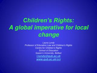Children's Rights:  A global imperative for local change