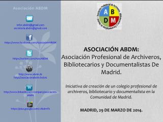 Asociación ABDM Infor.abdm@gmail.com secretaria.abdm@gmail.com https://www.facebook.com/AsociacionABDM https://twitter.