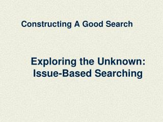 Constructing A Good Search